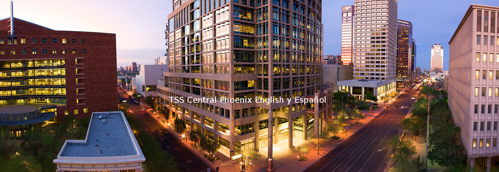 TSS Central Phoenix English y Español